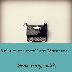 Friedgatortail: Good Writers Are Good Listeners
