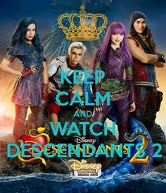 """Keep calm and watch Descendants 2""."