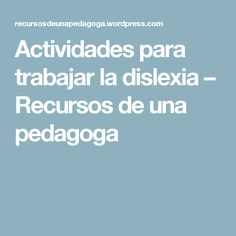 Actividades para trabajar la dislexia – Recursos de una pedagoga
