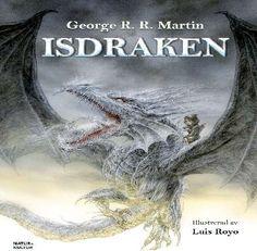 Isdraken [Elektronisk resurs] / George R. R Martin ... #eljudbok #kapitelbok #fantasy
