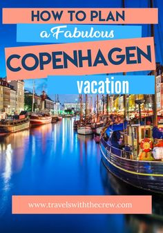 Everything you need to know to have a fabulous vacation in Copenhagen. From Tivoli Gardens, Nyhavn, food halls, and more!