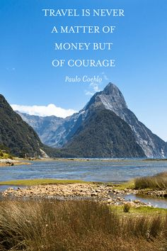 Travel is never a matter of money but of courage - Paulo Coehlo | Travel Quote | Inspirational Quotes