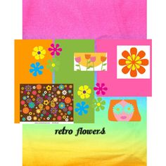 Retro Flowers, created by phyllisofmcg on Polyvore