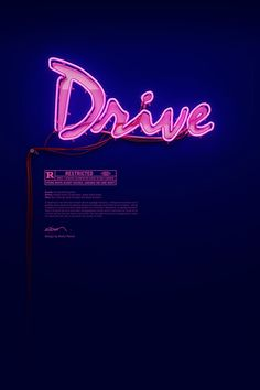 Poster set for Drive designed by Belgian artist Rizon Parein that features a stunning 3D pink neon sign made as the logo in the film.