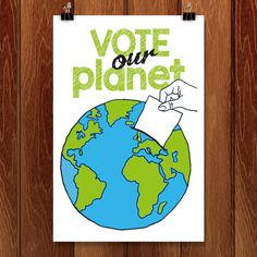 Earth Vote by Katie Fagan for Vote Our Planet by Creative Action Network - 1
