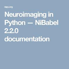 Neuroimaging in Python — NiBabel 2.2.0 documentation
