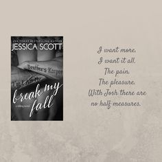 Falling is the hardest part.   iBooks: http://jsscott.me/breakmyfall_ip.html Nook: http://jsscott.me/breakmyfall_np.html Kobo: http://jsscott.me/breakmyfall_kp.html Amazon: http://jsscott.me/breakmyfall_ap.html Play: http://jsscott.me/breakmyfall_plp.html