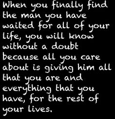 I only waited for a short time, but i had him. The one I was waiting for.. And just as unexpectedly, he was taken from me. You will always be a part of me.. Until we meet again.