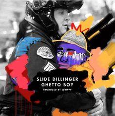 New Music: Slide Dillinger – Ghetto Boy