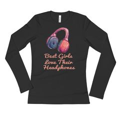 Ladies' Best Girls Love Their Headphones Long Sleeve T-Shirt NEW for Women To buy NOW visit https://whatdevotion.com/shop/womens-clothing/ladies-best-girls-love-their-headphones-long-sleeve-t-shirt/  ==> Tag friends who would love this one ;) Don't Forget to Like/Share to receive our promotions !!