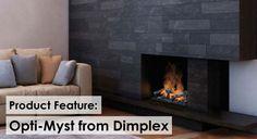 Read About The Opti Myst From Dimplex Dimplex Gas Fireplace