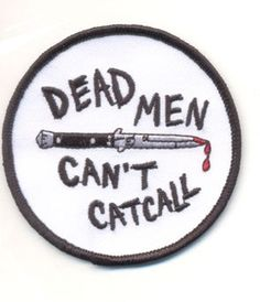Dead Men Can't Catcall Patch || Duchess of Dutches