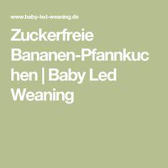 Zuckerfreie Bananen-Pfannkuchen   Baby Led Weaning