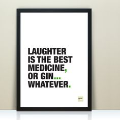 """""""Laughter is the best medicine"""" or could it be gin? A flippant interpretation of a well-known quote which is perfect for gin lovers. If you'd like a different word to replace 'gin' then do just get in. Funny Motivational Quotes, Inspirational Quotes, Quirky Quotes, Gin Quotes, Quotes Distance, She Believed She Could, Different Words, Gin And Tonic, Quote Prints"""