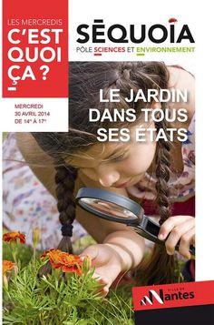Atelier C'est quoi ça : Le Jardin. Le mercredi 30 avril 2014 à Nantes.  14H00