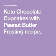 Keto Chocolate Cupcakes with Peanut Butter Frosting recipe. High Protein Low Carb, Low Carb Keto, Low Carb Cupcakes, Peanut Butter Frosting, Keto For Beginners, Frosting Recipes, Chocolate Cupcakes, Keto Recipes, Keto Desserts