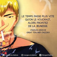 Time goes sooner than you desire to, so benefit from the youth. Great Teacher Onizuka, Citation Style, Manga Anime, Favorite Quotes, Best Quotes, Plus Belle Citation, Bleach Anime, Instagram Tips, Motivation