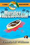 Free Kindle Book -   Murder For Neptune's Trident...A Citrus Beach Mystery (Citrus Beach Mysteries Book 1) Check more at http://www.free-kindle-books-4u.com/mystery-thriller-suspensefree-murder-for-neptunes-trident-a-citrus-beach-mystery-citrus-beach-mysteries-book-1/