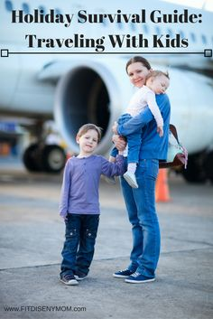 Family Travel Tips: How to Travel with kids during the busy Holiday season.