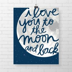 I Love You to the Moon and Back by ArdentDesignCo on Etsy, $8.00