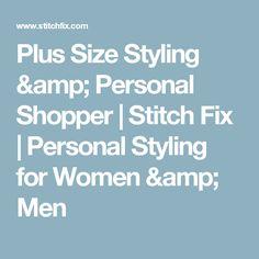 Plus Size Styling & Personal Shopper   Stitch Fix   Personal Styling for Women & Men