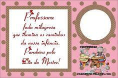 Gente, o dia do Professor está chegando!!! Dia 15 de outubro!!!     Hoje temos estes lindos cartões    com uma linda mensagem para o d...
