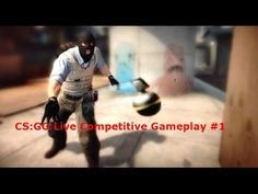 CS:GO Live Competitive Gameplay #1