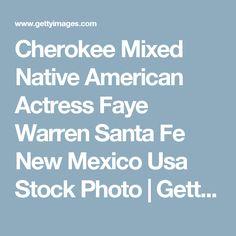 Cherokee Mixed Native American Actress Faye Warren Santa Fe New Mexico Usa Stock Photo | Getty Images