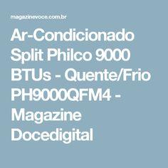 Ar-Condicionado Split Philco 9000 BTUs - Quente/Frio PH9000QFM4 - Magazine Docedigital