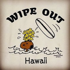 Wipe Out. Snoopy and friends surfing. Hawaii.