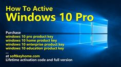 Softkeyhome Tutorial: How to Active Windows 10 with Cheap Product Key [Update 2017] #window10 #softkeyhome