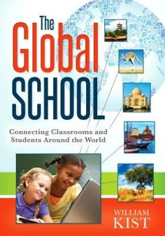 The Global School: Connecting Classrooms and Students Around the World