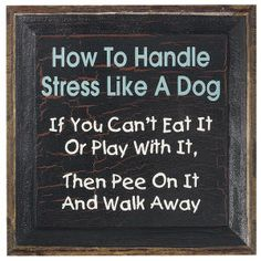 Must work on stress reduction - but not sure this is the most lady-like way for me...