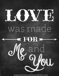 "Valentine's Day: ""Love Was Made For Me And You"" Free Chalkboard Valentine Printable Art Decor Youre My Person, Love My Husband, Love You Quotes For Him Husband, Chalkboard Art, Chalkboard Printable, Chalkboard Designs, Printable Art, Love Valentines, Valentine Ideas"