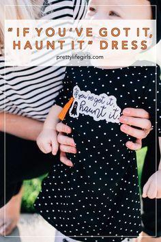 "DIY ""If you've got it, haunt it"" dress   Free Cut File! - The Pretty Life GIrls #halloweencrafts #halloweendiys #kidcrafts #vinylcrafts #silhouette #cricut #htv #heattransfervinyl"