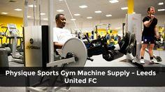 Physique Sports Gym Machine Supply - Leeds United FC