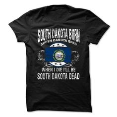 South Dakota Born South Dakota Bred When I Die I Will Be South Dakota T-Shirts, Hoodies. GET IT ==► https://www.sunfrog.com/States/South-Dakota-Born-South-Dakota-Bred-When-I-Die-I-Will-Be-South-Dakota.html?41382