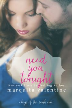 Release Day Blast, Excerpt & Giveaway: Need You Tonight (Boys of the South #6) by Marquita Valentine