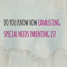 Do you know how exhausting special needs parenting is? | The Autism Dad http://www.theautismdad.com/2015/08/05/do-you-know-how-exhausting-special-needs-parenting-is/?utm_content=buffer494f0&utm_medium=social&utm_source=pinterest.com&utm_campaign=buffer