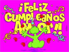 Frases, chistes, anécdotas, reflexiones y mucho más.: Frases de cumpleaños. ¡Feliz cumpleaños mi Amor! Birthday Pins, Birthday Quotes, Birthday Wishes, Birthday Cards, Happy Birthday, Happy B Day, Holiday Parties, Birthdays, Words