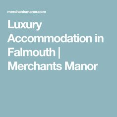 Luxury Accommodation in Falmouth | Merchants Manor