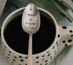 Love You More - Hand Stamped Vintage Coffee Spoon
