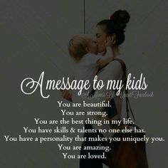 Mother daughter quotes - Quotes love children daughters boys ideas for 2019 quotes Mommy Quotes, Quotes For Kids, Great Quotes, Quotes To Live By, Life Quotes, My Son Quotes, Love My Children Quotes, Being A Mom Quotes, Mama Bear Quotes