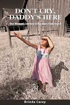 My memoir of surviving and recovering from a childhood of abuse/incest.