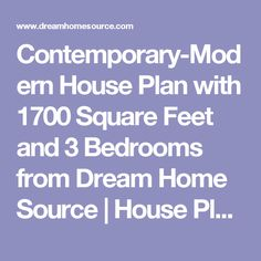 Contemporary-Modern House Plan with 1700 Square Feet and 3 Bedrooms from Dream Home Source | House Plan Code DHSW53981