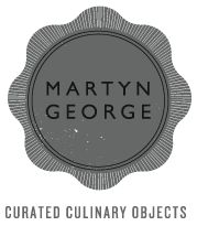Martyn George - Curated culinary objects