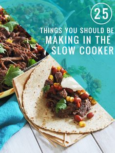 Putting the Slow Cooker to Work : 25 Things You Should Be Making in Your Crock Pot