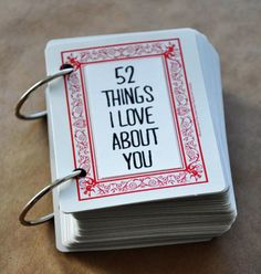 This is a super cute, creative, easy to make, low budget gift that your best friend or even boyfriend would love. All you need is: -pack of cards, -whole punch -and 52 things you love that person.