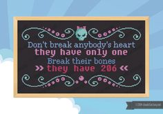 Break their bones quote - PDF cross stich pattern by cloudsfactory on Etsy https://www.etsy.com/listing/184829847/break-their-bones-quote-pdf-cross-stich