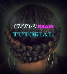 Natural Hair   Crown Braid Tutorial